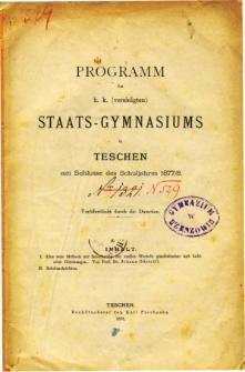 Programm des K. K. Vereinigten Staats-Gymnasiums in Teschen am Schlusse des Schuljahres 1877/8
