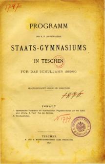 Programm des K. K. Vereinigten Staats-Gymnasiums in Teschen fur das Schuljahr 1889/90