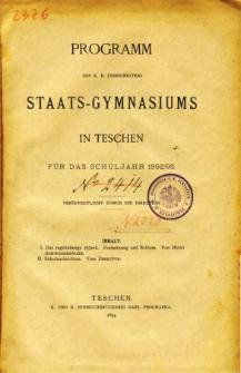 Programm des K. K. Vereinigten Staats-Gymnasiums in Teschen fur das Schuljahr 1892/93