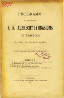 Programm des Vereinigten K. K. Albrecht-Gymnasiums in Teschen fur das Schuljahr 1911/1912