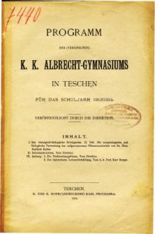 Programm des Vereinigten K. K. Albrecht-Gymnasiums in Teschen fur das Schuljahr 1913/1914