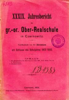Jahresbericht der Gr.-Or. Ober-Realschule in Czernowitz am Schlusse des Schuljahres1902/1903