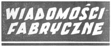 Wiadomości Fabryczne : organ Komitetu Zakładowego PZPR Wytwórni Sprzętu Komunikacyjnego im. J. Tkaczowa w Rzeszowie. 1959, R. 8, nr 7 ([15]-30 kwietnia)