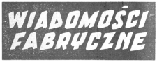 Wiadomości Fabryczne : organ Komitetu Zakładowego PZPR Wytwórni Sprzętu Komunikacyjnego im. J. Tkaczowa w Rzeszowie. 1960, R. 9, nr 15 (1-10 czerwca)
