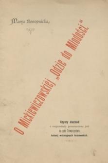 """O Mickiewiczowskiej """"Odzie do młodości"""" : odczyt wypowiedziany w sali ratuszowej na dochód Towarzystwa kolonij wakacyjnych krakowskich w dniu 14-tym Marca 1890 roku"""