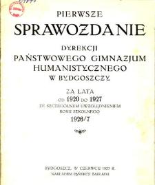 Sprawozdanie Dyrekcji Państwowego Gimnazjum Humanistycznego w Bydgoszczy za lata od 1920 do 1927 ze szczególnym uwzględnieniem roku szkolnego 1926/27