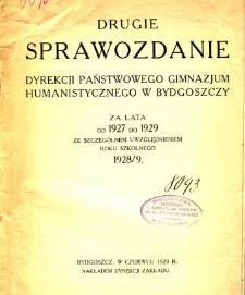 Sprawozdanie Dyrekcji Państwowego Gimnazjum Humanistycznego w Bydgoszczy za lata od 1927 do 1929 ze szczególnym uwzględnieniem roku szkolnego 1928/29