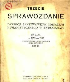 Sprawozdanie Dyrekcji Państwowego Gimnazjum Humanistycznego w Bydgoszczy za lata od 1929 do 1932 ze szczególnym uwzględnieniem roku szkolnego 1931/32