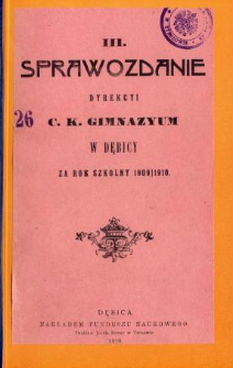 Sprawozdanie Dyrekcyi C. K. Gimnazyum w Dębicy za rok szkolny 1909/10