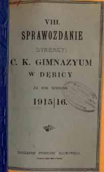 Sprawozdanie Dyrekcyi C. K. Gimnazyum w Dębicy za rok szkolny 1915/16