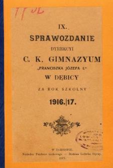 Sprawozdanie Dyrekcyi C. K. Gimnazyum im. Franciszka Józefa w Dębicy za rok szkolny 1916/17