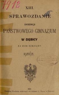 Sprawozdanie Dyrekcyi Państwowego Gimnazyum w Dębicy za rok szkolny 1920/21