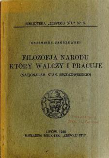 Filozofja narodu, który walczy i pracuje : (nacjonalizm Stan(isławaz) Brzozowskiego)