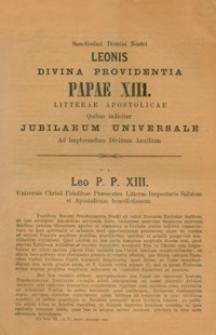 Sanctissimi Domini Nostri Leonis Divina Providentia Papae XIII : Litterae Apostolicae Qiubus indicitur Jubilaeum Universale Ad Implorandum Divinum Auxilium