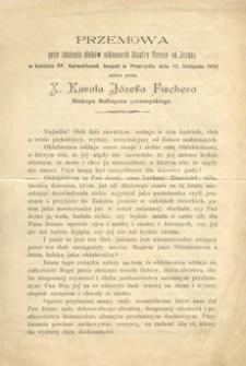 Przemowa przy złożeniu ślubów zakonnych Siostry Teresy od Jezusa w kościele PP. Karmelitanek bosych w Przemyślu dnia 13. listopada 1902 miana przez X. Karola Józefa Fischera Biskupa Sufragana przemyskiego