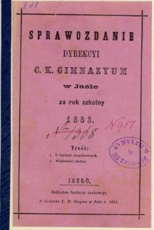 Sprawozdanie Dyrekcyi C. K. Gimnazyum w Jaśle za rok 1883