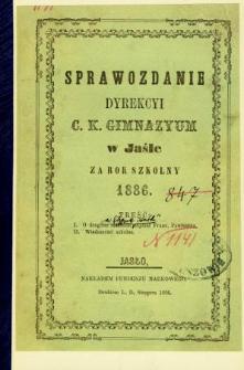 Sprawozdanie Dyrekcyi C. K. Gimnazyum w Jaśle za rok 1886