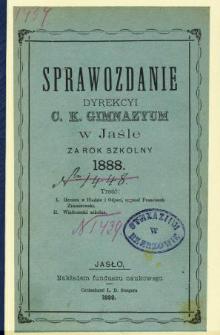 Sprawozdanie Dyrekcyi C. K. Gimnazyum w Jaśle za rok 1888