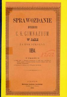 Sprawozdanie Dyrekcyi C. K. Gimnazyum w Jaśle za rok 1894