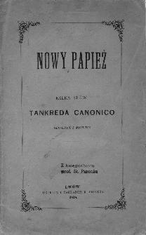 Nowy papież : kilka słów Tankreda Canonico : tłómaczenie z włoskiego