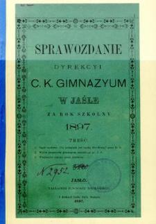 Sprawozdanie Dyrekcyi C. K. Gimnazyum w Jaśle za rok 1897