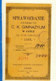 Sprawozdanie Dyrekcyi C. K. Gimnazyum w Jaśle za rok 1898