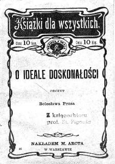 O ideale doskonałości : odczyt Bolesława Prusa