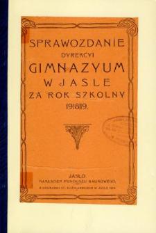 Sprawozdanie Dyrekcyi Gimnazyum w Jaśle za rok szkolny 1918/19