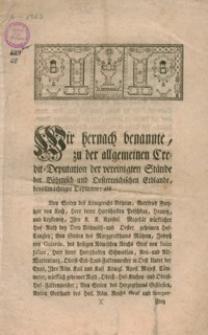 Wir hernach benannte, zu der allgemeinen Ceredit - Deputation der vereinigten Stande der Bohmisch - und Oesterreichischen Erblande, bevollmachtigte Deputirte: als
