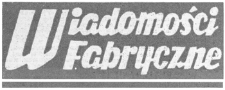 """Wiadomości Fabryczne : pismo Wytwórni Sprzętu Komunikacyjnego """"PZL Rzeszów"""" Zakład Pracy Socjalistycznej odznaczonej Orderem Sztandaru Pracy I Klasy. 1989, R. 38, nr 11 (25 kwietnia)"""