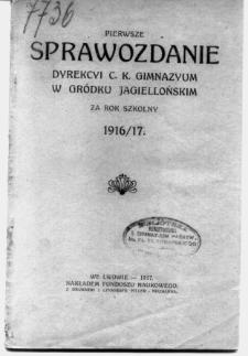 Sprawozdanie Dyrekcyi C. K. Gimnazyum w Gródku Jagiellońskim za rok szkolny 1916/17
