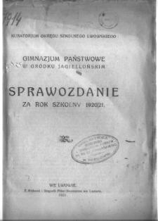 Sprawozdanie Gimnazjum Państwowego w Gródku Jagiellońskim za rok szkolny 1920/21