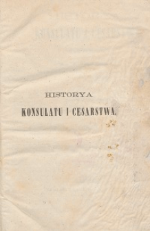 Historya konsulatu i cesarstwa T. 9