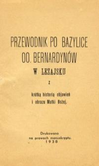 Przewodnik po Bazylice oo. Bernardynów w Leżajsku : z krótką historią objawień i obrazu Matki Bożej