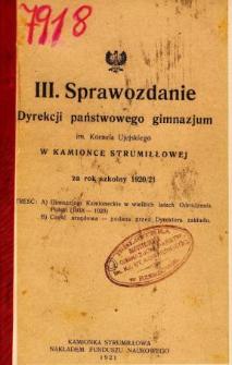Sprawozdanie Dyrekcji Gimnazjum Państwowego im. Kornela Ujejskiego w Kamionce Strumiłłowej za rok szkolny 1920/21