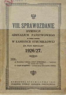 Sprawozdanie Dyrekcji Gimnazjum Państwowego im. Kornela Ujejskiego w Kamionce Strumiłłowej za rok szkolny 1926/27