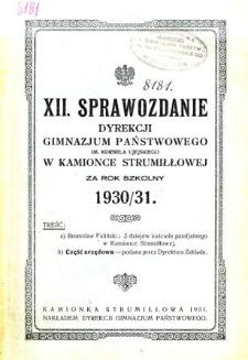 Sprawozdanie Dyrekcji Gimnazjum Państwowego im. Kornela Ujejskiego w Kamionce Strumiłłowej za rok szkolny 1930/31