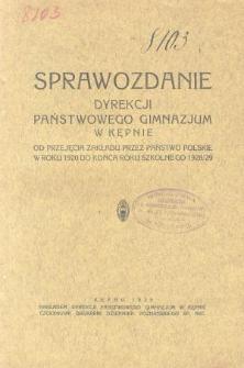 Sprawozdanie Dyrekcji Państwowego Gimnazjum w Kępnie od przyjęcia Zakładu przez Państwo Polskie w roku 1920 do końca roku szkolnego 1928/29