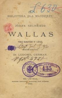 Wallas : poemat dramatyczny w 5 aktach