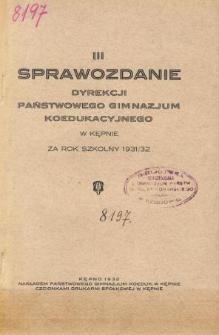 Sprawozdanie Dyrekcji Państwowego Gimnazjum Koedukacyjnego w Kępnie za rok szkolny 1931/32