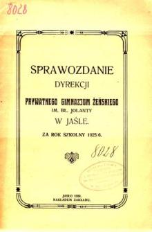 Sprawozdanie Dyrekcji Prywatnego Gimnazjum Żeńskiego im. bł. Jolanty w Jaśle za rok szkolny 1925/26