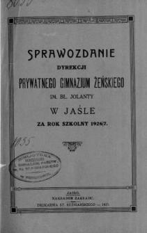 Sprawozdanie Dyrekcji Prywatnego Gimnazjum Żeńskiego im. bł. Jolanty w Jaśle za rok szkolny 1926/27