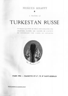 À travers le Turkestan russe : ouvrage illustré de deux cent-soixante-cinq gravures d'après les clichés de l'auteur et contenant une carte en couleurs