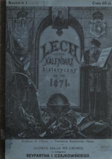 Lech : kalendarz historyczny, astronomiczny, świąteczny, gospodarski i sprawunkowy na rok Pański 1871, zastosowany do potrzeb wszystkich mieszkańców Galicji
