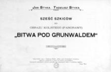 Album jubileuszowe : Grunwald : szkic historyczny