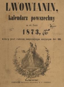 Lwowianin : kalendarz powszechny na rok Pański 1873