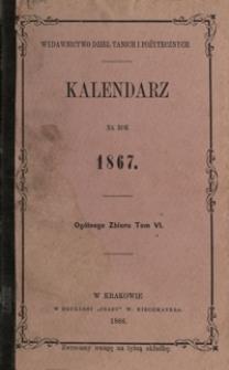 Kalendarz Wydawnictwa Dzieł Tanich i Pożytecznych na Rok 1867, R. 1