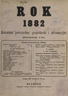 Kalendarz Powszechny Gospodarski i Informacyjny na Rok 1882, R. 8