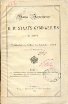 Jahresbericht des K. K. Staatsgymnasiums in Arnau veroffentlicht am Schlusse des Schuljahres 1881/2