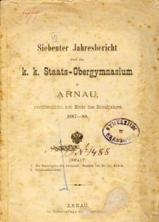 Jahresbericht uber das K. K. Staats-Obergymnasium in Arnau veroffentlicht am Ende des Schuljahres 1887-88